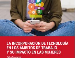 La incorporación de la tecnología en los ámbitos de trabajo y su impacto en las mujeres