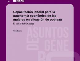 Capacitación laboral para la autonomía económica de las mujeres en situación de pobreza. El caso de Uruguay