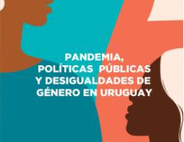 Pandemia, políticas públicas y desigualdades en Uruguay
